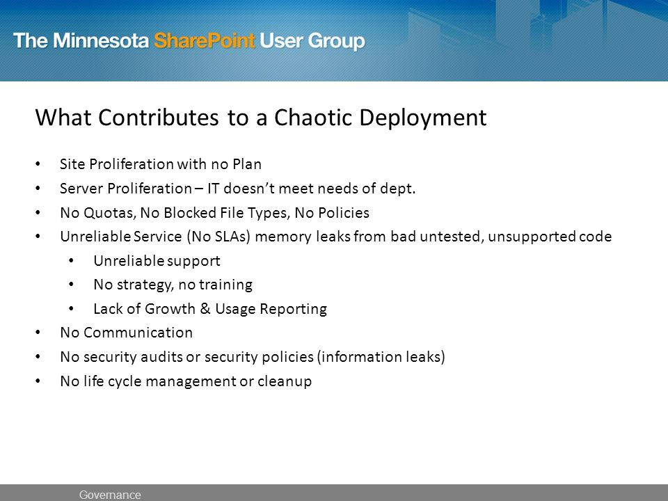 What Contributes to a Chaotic Deployment Site Proliferation with no Plan Server Proliferation – IT doesn't meet needs of dept.