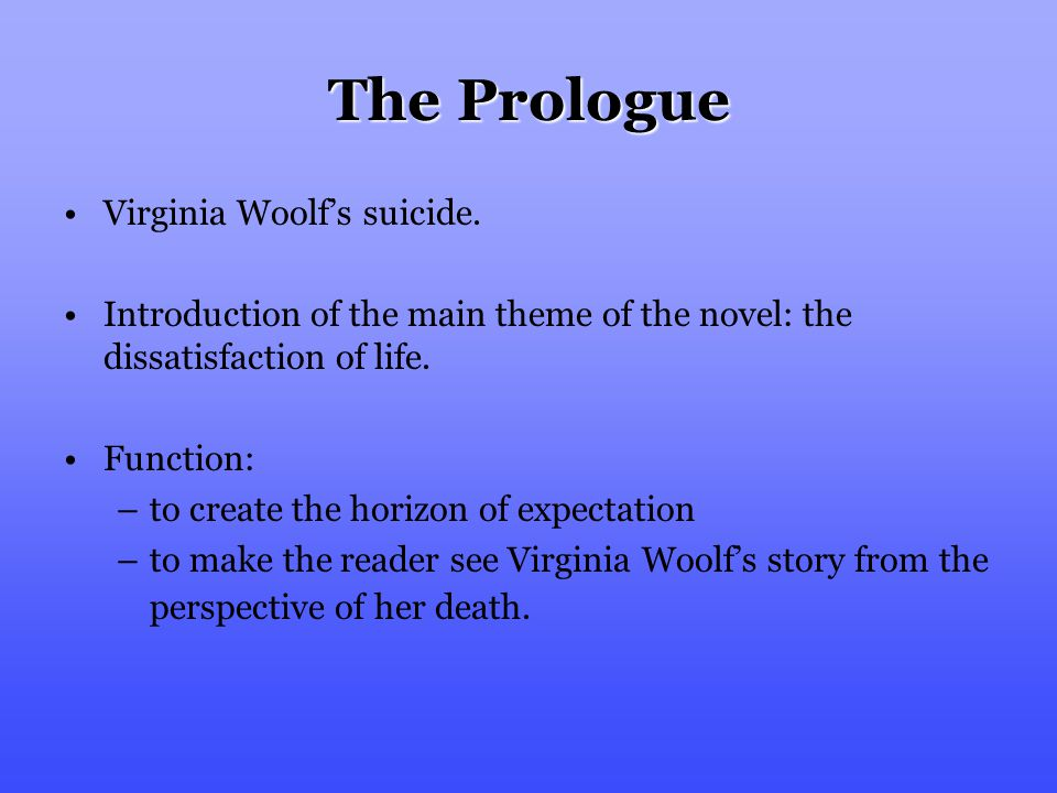 The Prologue Virginia Woolf's suicide.