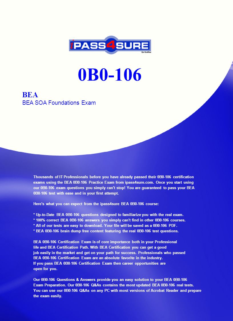 0B0-106 BEA BEA SOA Foundations Exam Thousands of IT Professionals before  you have already