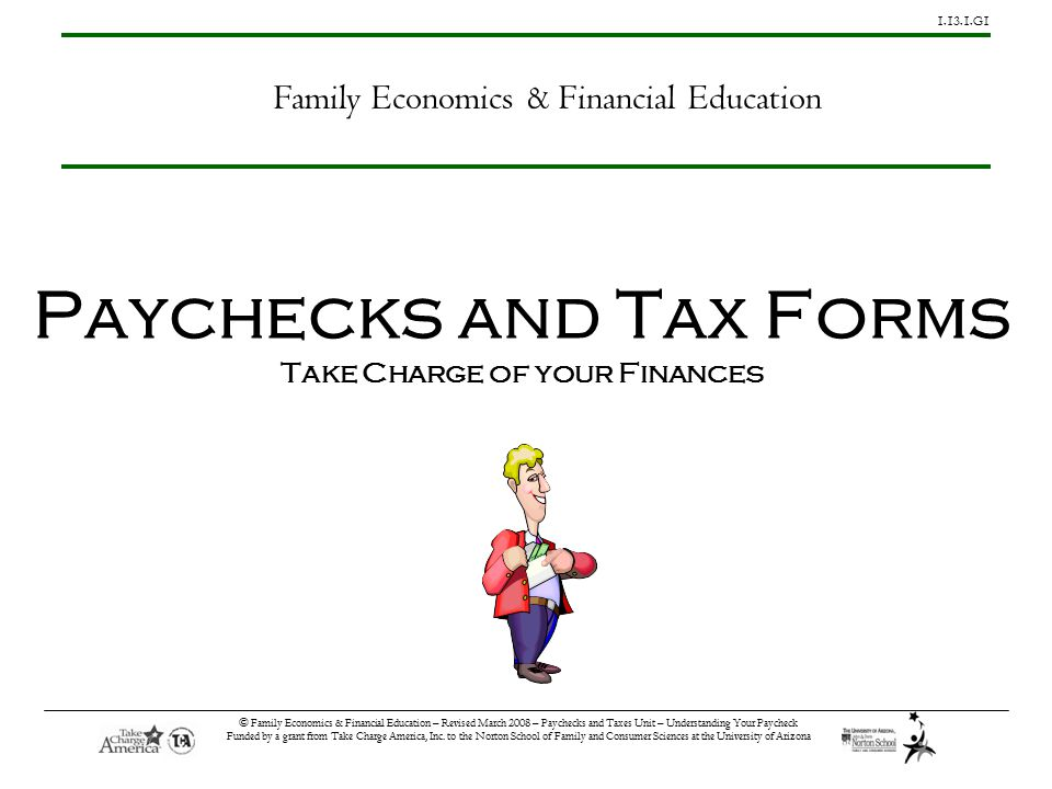G1 © Family Economics & Financial Education – Revised March 2008 – Paychecks and Taxes Unit – Understanding Your Paycheck Funded by a grant from Take Charge America, Inc.