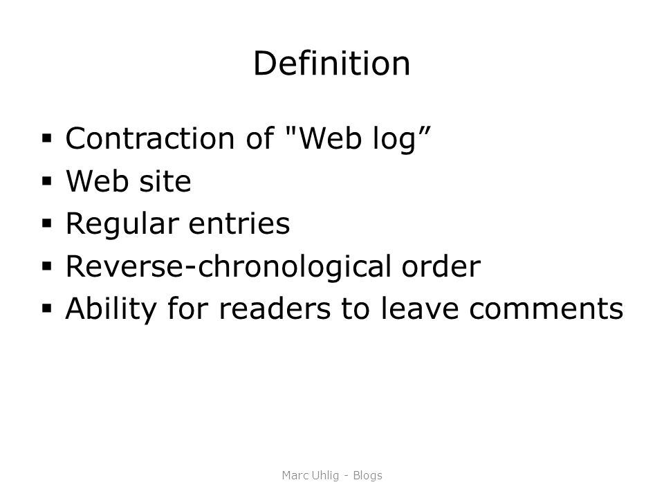 Blogs Marc Uhlig Blogs Definition Contraction Of Web Log