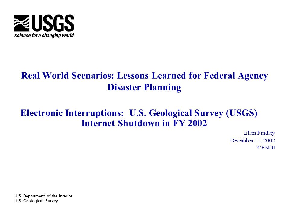 Real World Scenarios: Lessons Learned for Federal Agency Disaster Planning Electronic Interruptions: U.S.