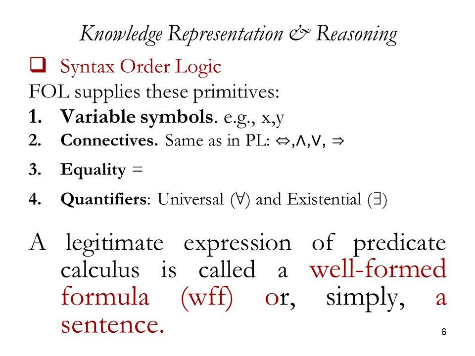1 First Order Logic 2 Knowledge Representation Reasoning
