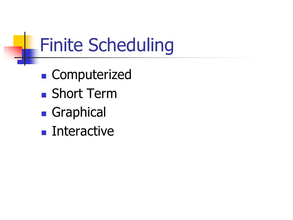 Finite Scheduling Computerized Short Term Graphical Interactive