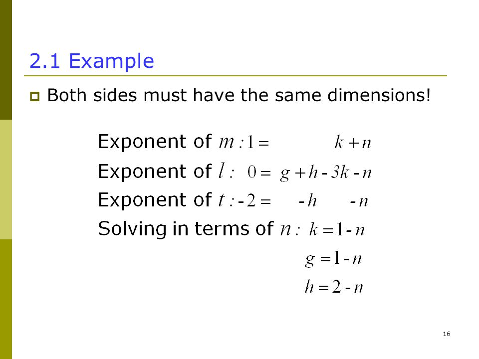 Example  Both sides must have the same dimensions!