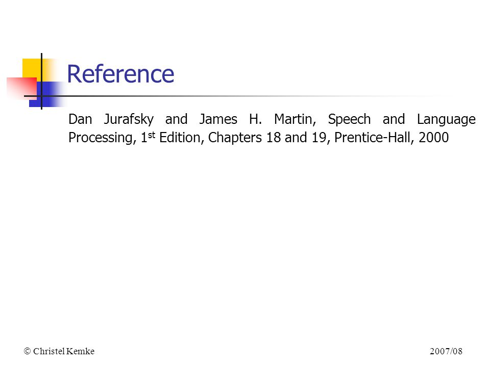 2007/08  Christel Kemke Reference Dan Jurafsky and James H.