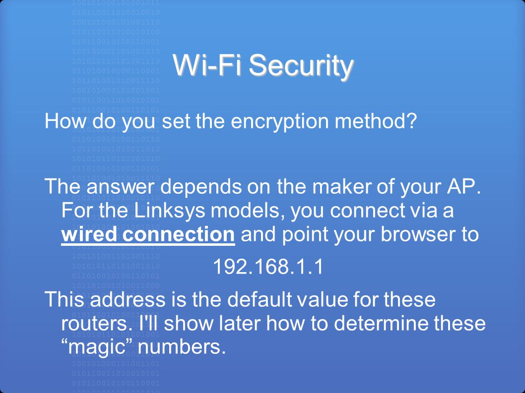 Wi-Fi Security How do you set the encryption method.