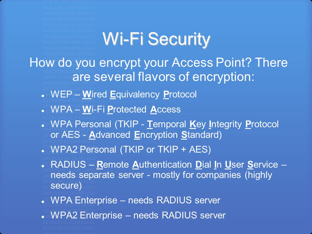 Wi-Fi Security How do you encrypt your Access Point.