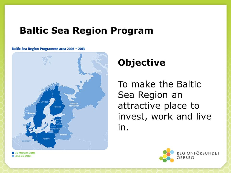 Objective To make the Baltic Sea Region an attractive place to invest, work and live in.