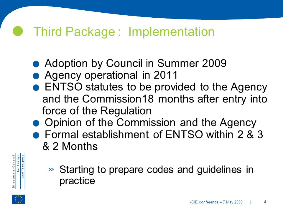 | 4 GIE conference – 7 May 2009 Third Package : Implementation.