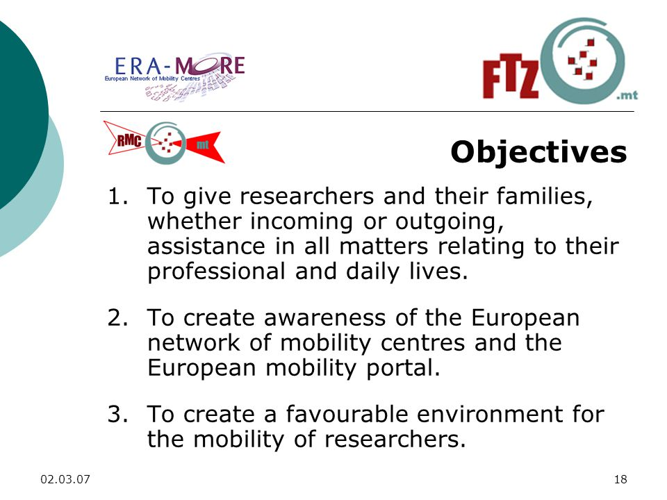 Objectives 1.To give researchers and their families, whether incoming or outgoing, assistance in all matters relating to their professional and daily lives.