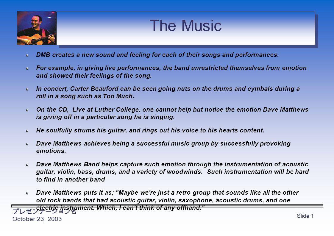 プレゼンテーション名 October 23, 2003 Slide 1 Dave Matthews Band