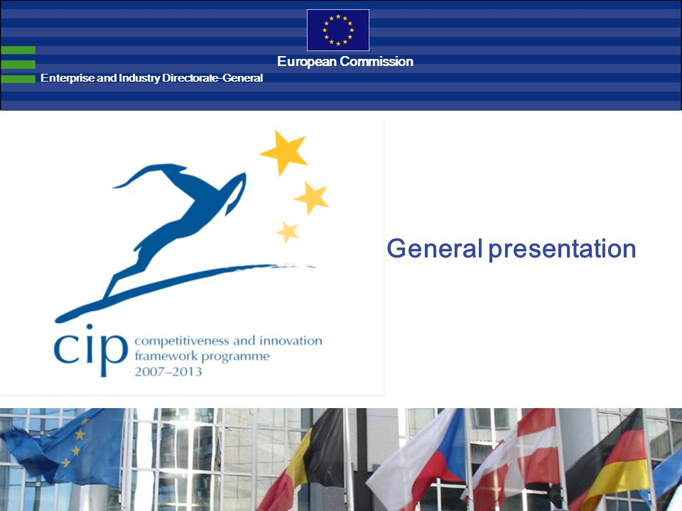 General presentation Enterprise and Industry Directorate-General European Commission
