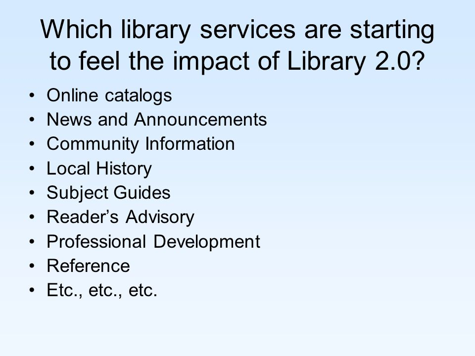 Which library services are starting to feel the impact of Library 2.0.