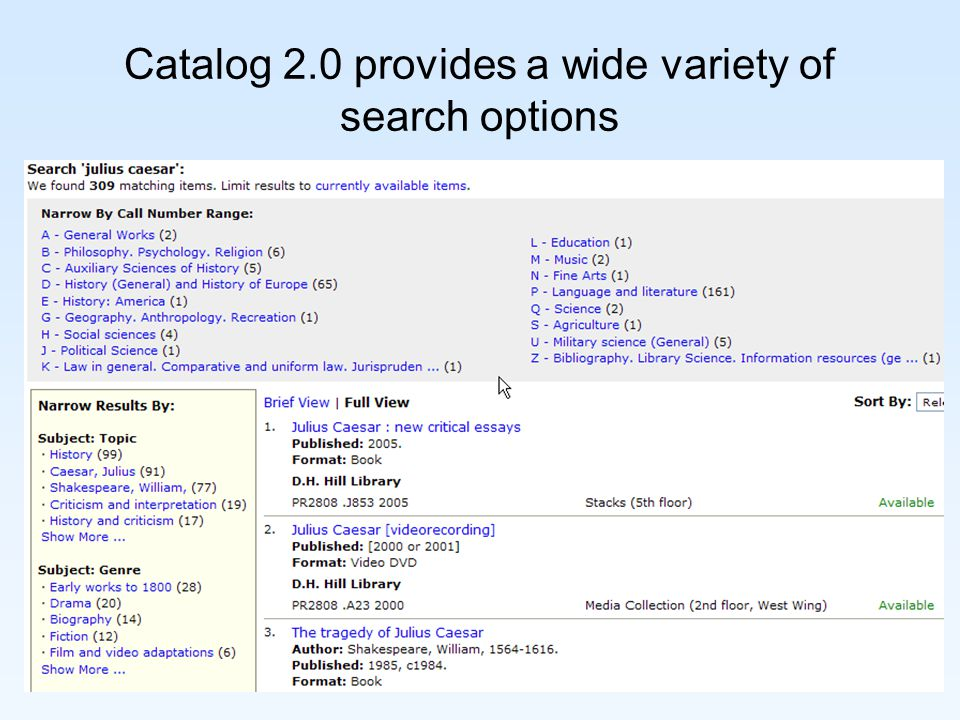 Catalog 2.0 provides a wide variety of search options