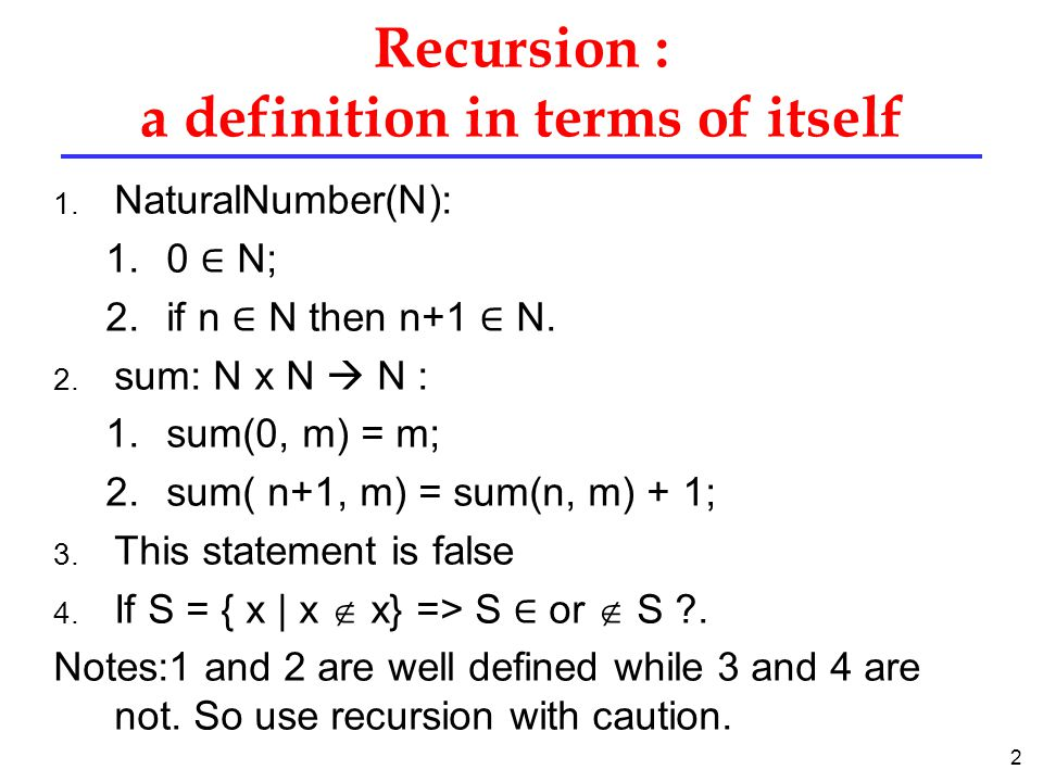 2 Recursion : a definition in terms of itself 1.
