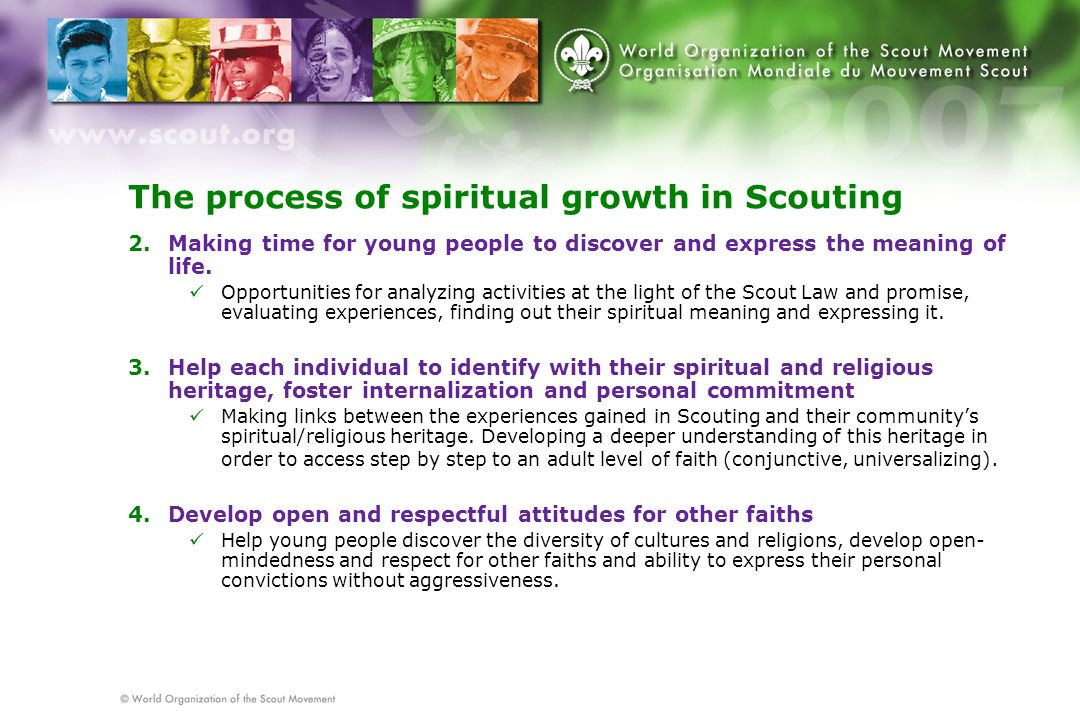 The process of spiritual growth in Scouting 2.Making time for young people to discover and express the meaning of life.