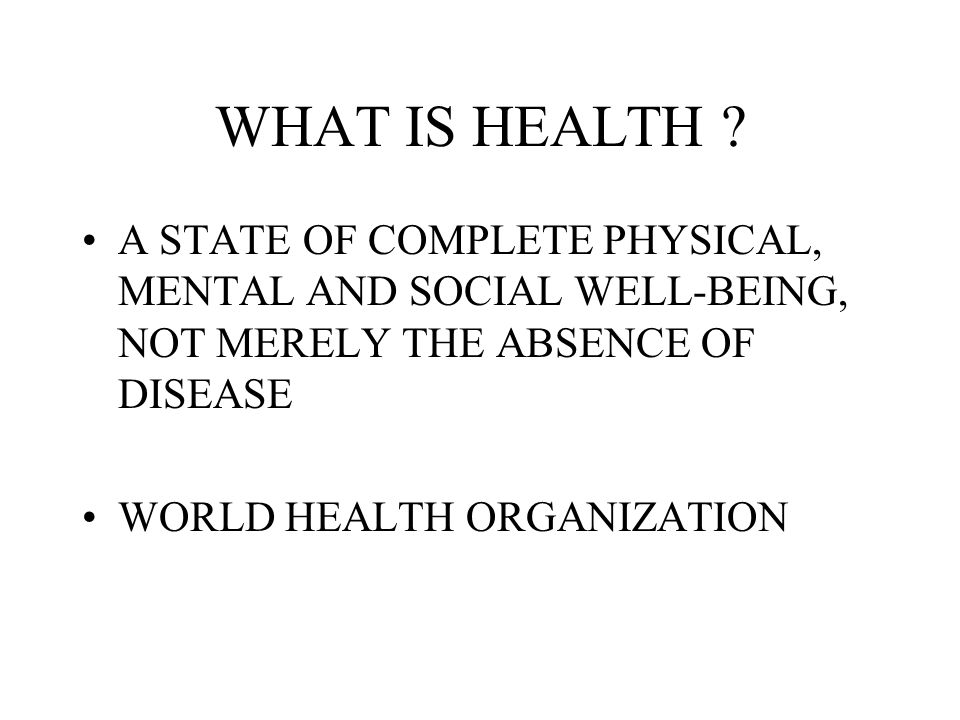 WHAT IS HEALTH .
