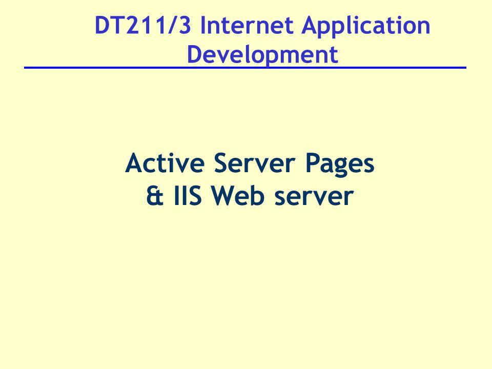DT211/3 Internet Application Development Active Server Pages