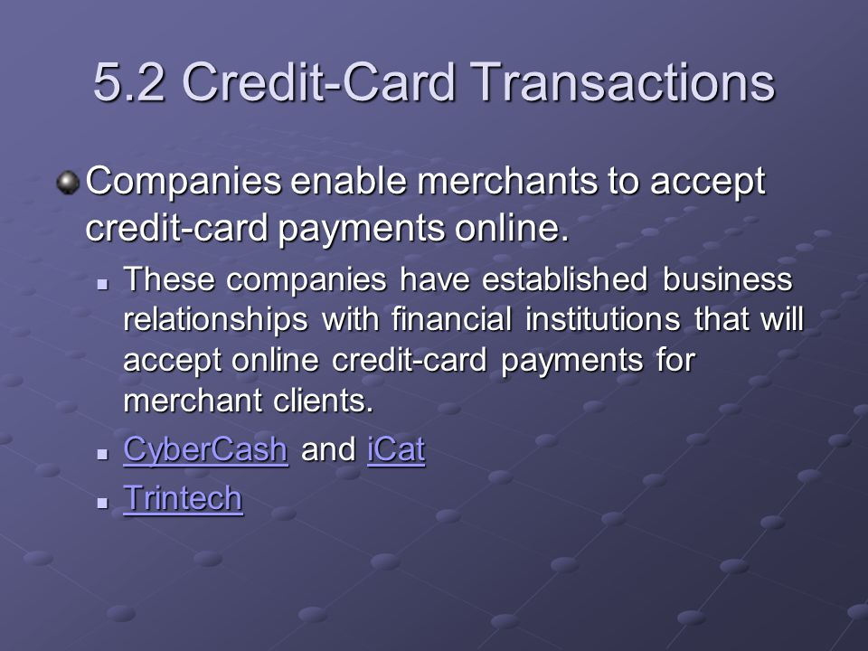 Chapter 5 outline 51 introduction 52 credit card transactions 53 52 credit card transactions companies enable merchants to accept credit card payments online reheart Images