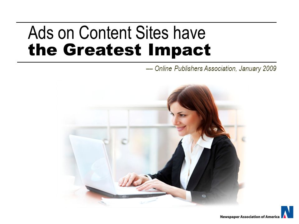 Ads on Content Sites have the Greatest Impact –– Online Publishers Association, January 2009