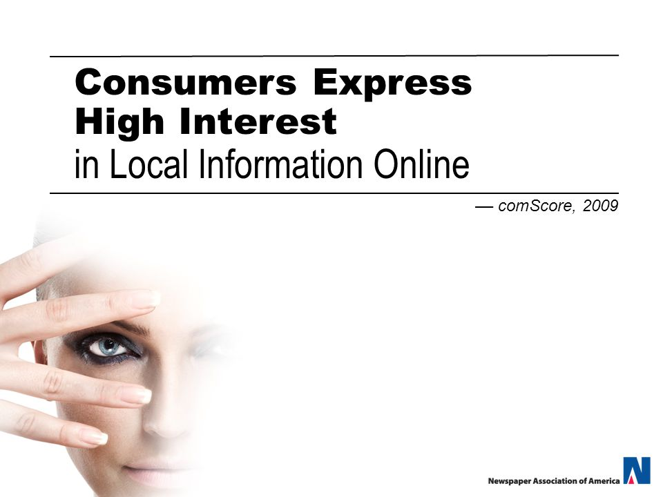 Consumers Express High Interest in Local Information Online –– comScore, 2009