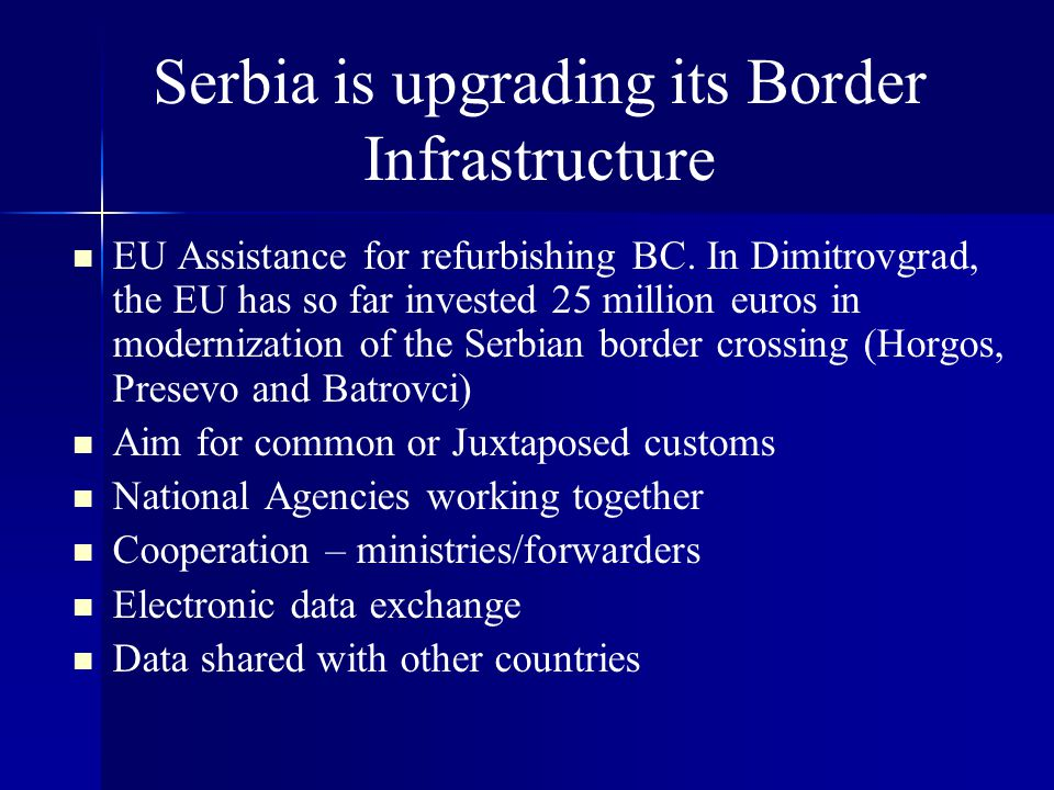 Serbia is upgrading its Border Infrastructure EU Assistance for refurbishing BC.