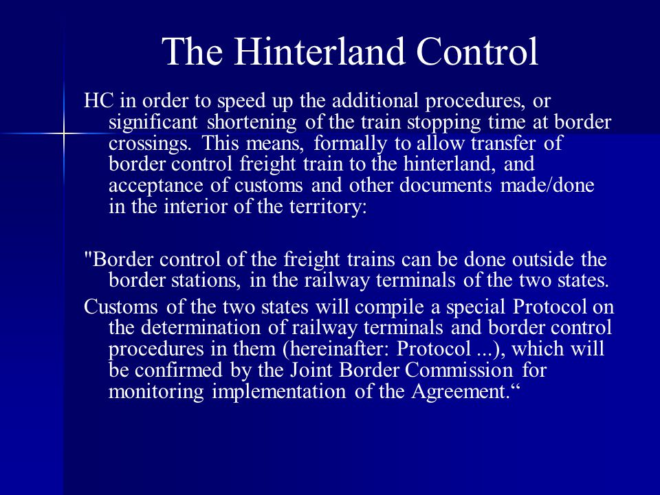The Hinterland Control HC in order to speed up the additional procedures, or significant shortening of the train stopping time at border crossings.