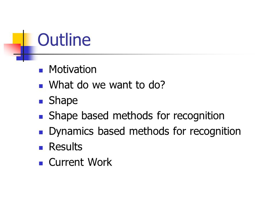 Outline Motivation What do we want to do.