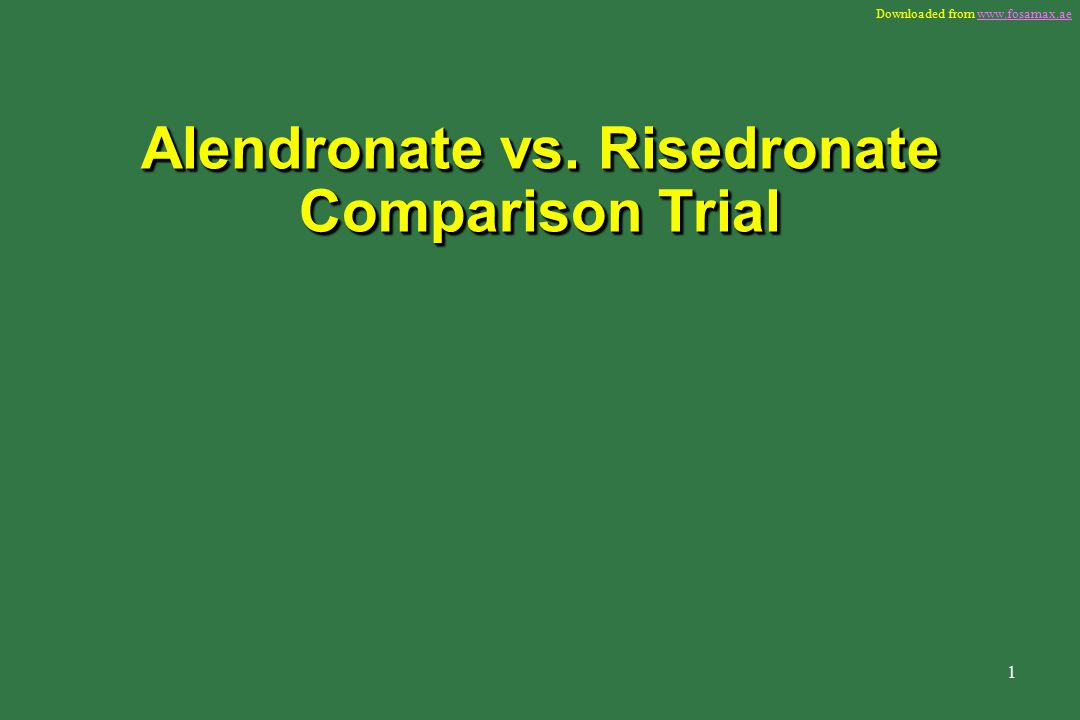 Downloaded from   1 Alendronate vs. Risedronate Comparison Trial