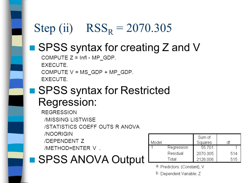24 Step (ii) RSS R = SPSS syntax for creating Z and V COMPUTE Z = Infl - MP_GDP.