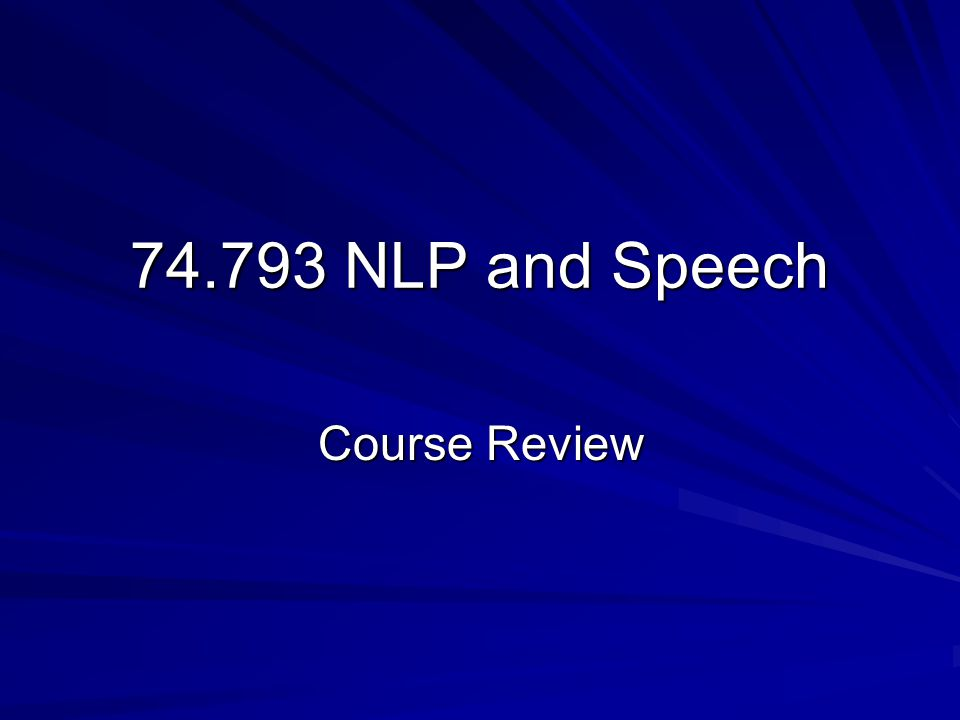 NLP and Speech Course Review
