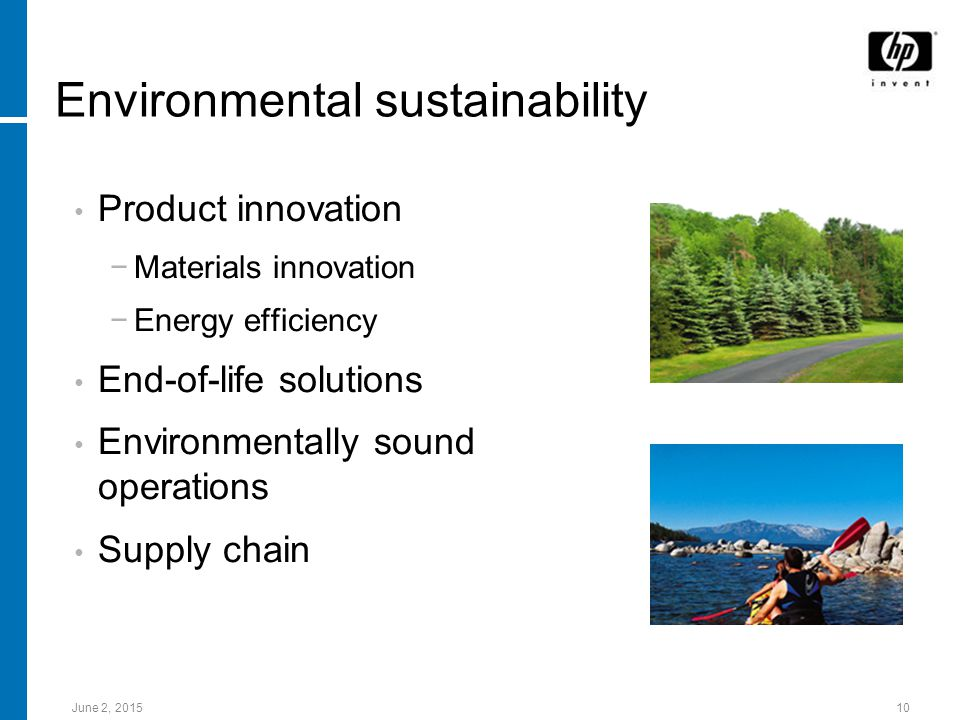 June 2, Environmental sustainability Product innovation −Materials innovation −Energy efficiency End-of-life solutions Environmentally sound operations Supply chain