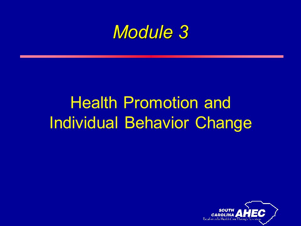 Module 3 Health Promotion and Individual Behavior Change