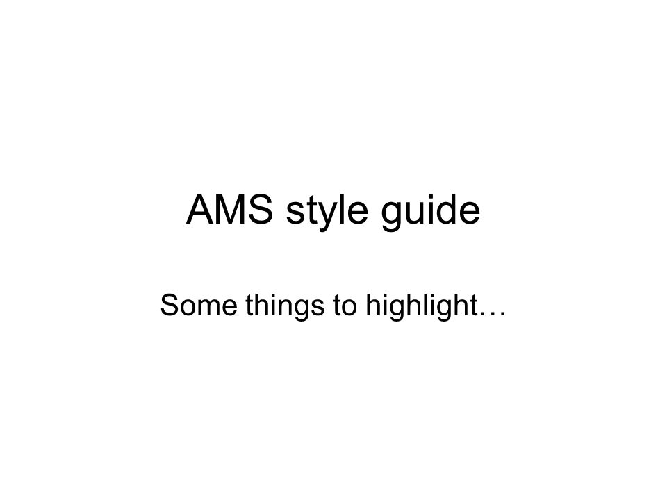 """Ams style guide some things to highlight…. Overall 8. 5"""" by 11."""