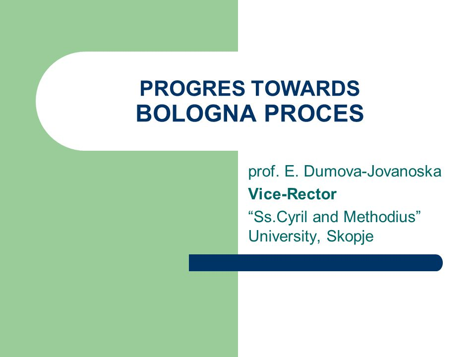 PROGRES TOWARDS BOLOGNA PROCES prof. E.