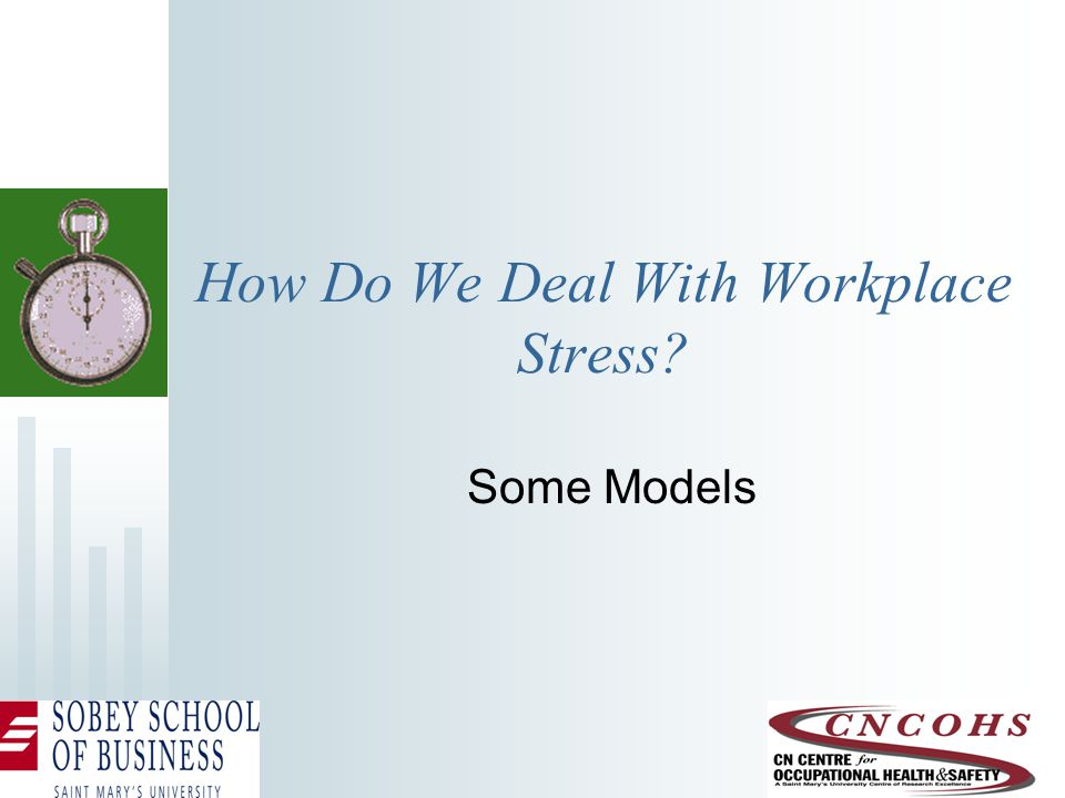 How Do We Deal With Workplace Stress Some Models