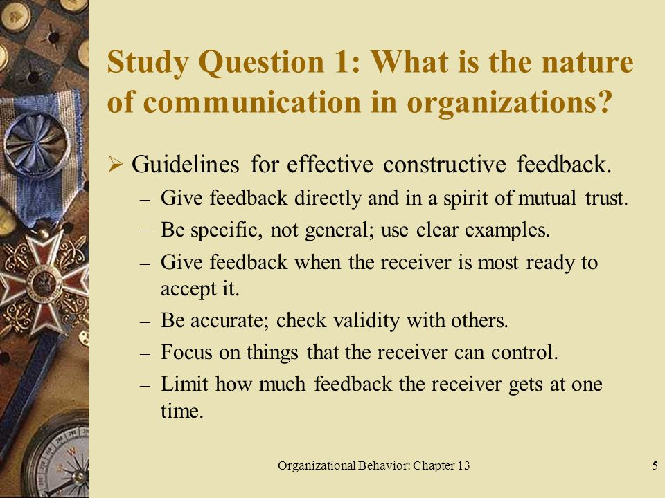 Organizational Behavior: Chapter 135 Study Question 1: What is the nature of communication in organizations.