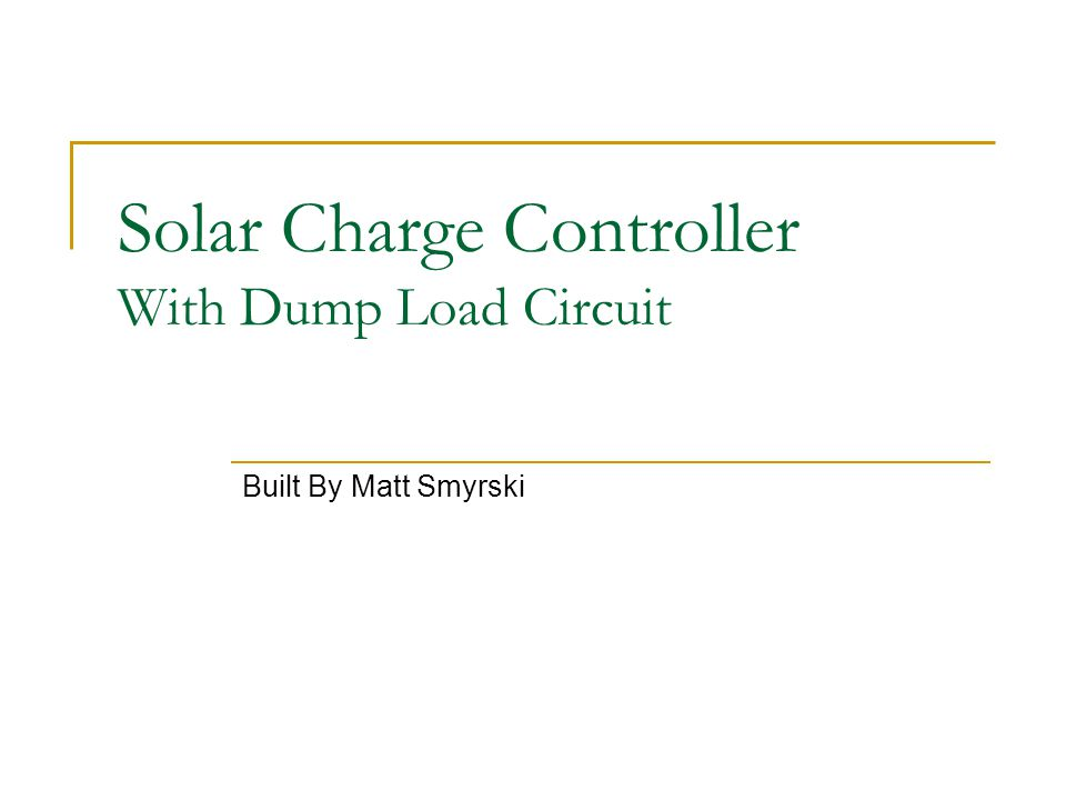 Solar Charge Controller With Dump Load Circuit Built By Matt Smyrski