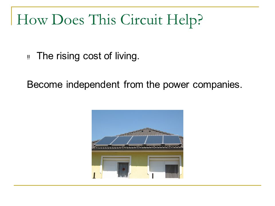 How Does This Circuit Help. ‼ The rising cost of living.