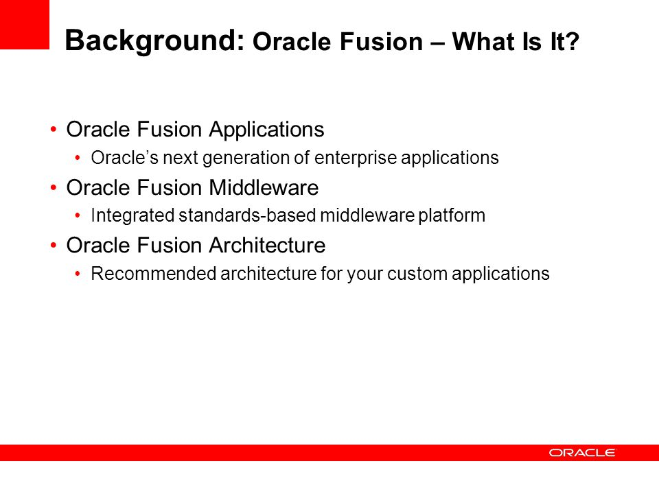 Background: Oracle Fusion – What Is It.