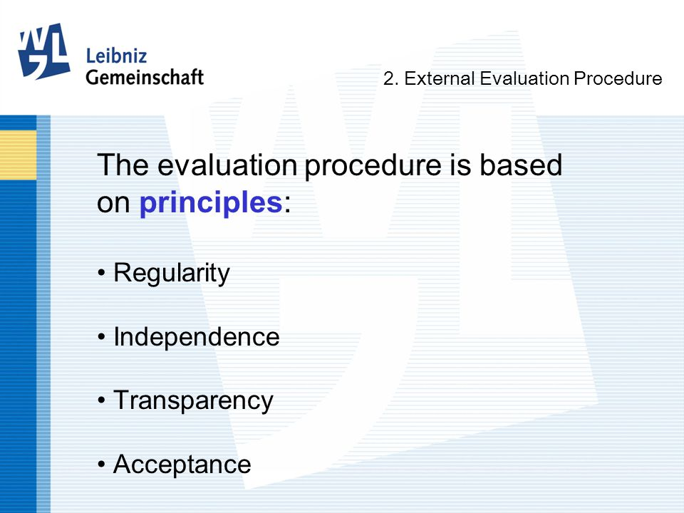 The evaluation procedure is based on principles: Regularity Independence Transparency Acceptance 2.