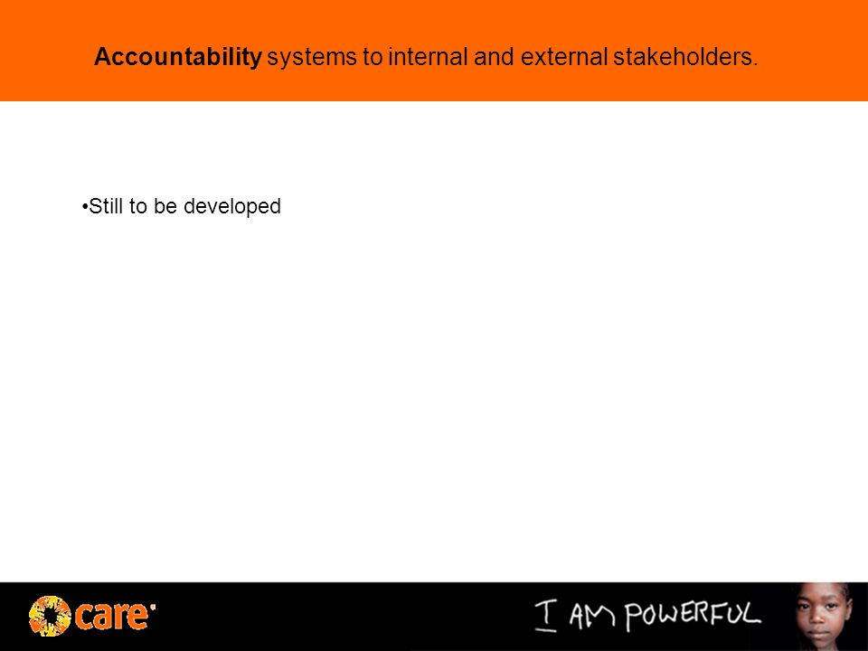Accountability systems to internal and external stakeholders. Still to be developed