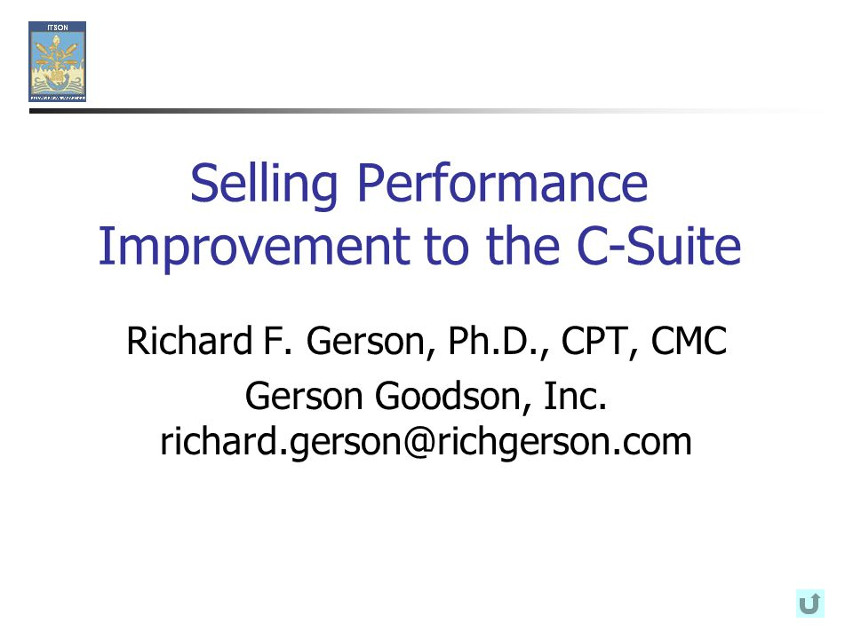 Selling Performance Improvement to the C-Suite Richard F.