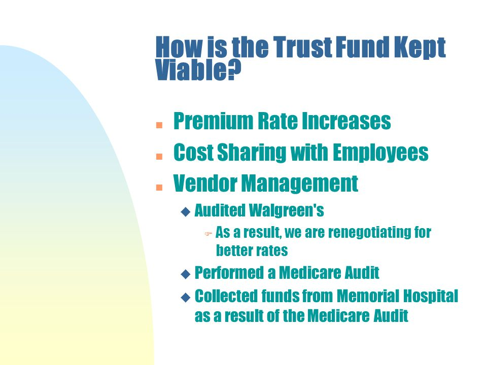 How is the Trust Fund Kept Viable.