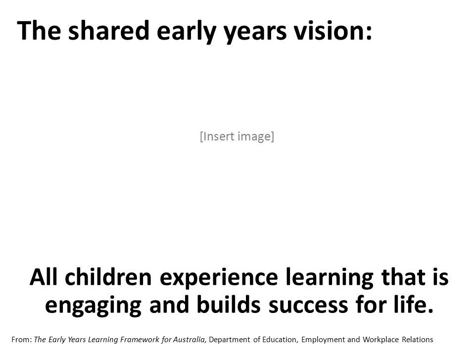 All children experience learning that is engaging and builds success for life.
