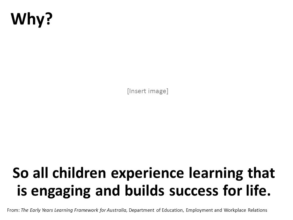 So all children experience learning that is engaging and builds success for life.