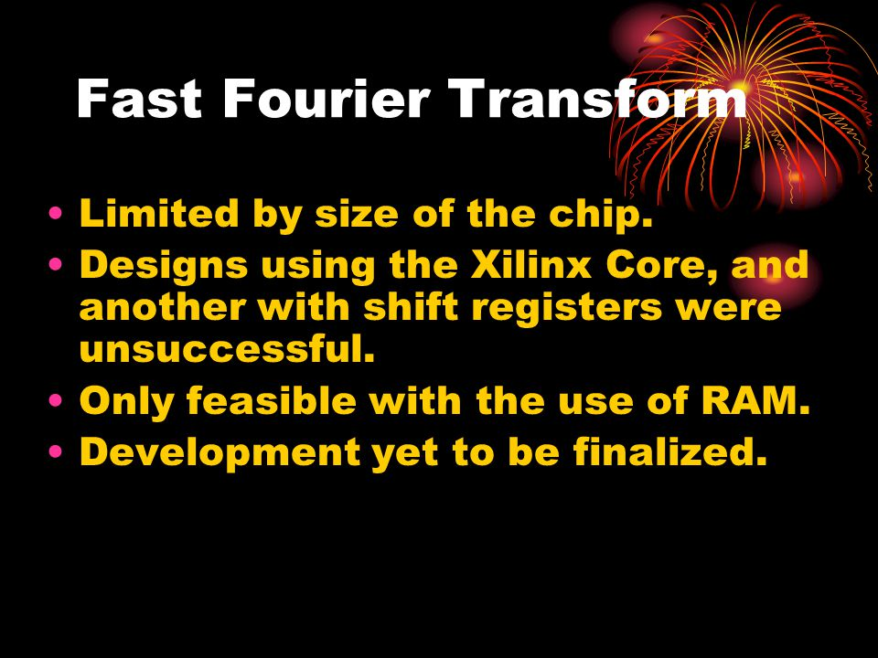 Fast Fourier Transform Limited by size of the chip.