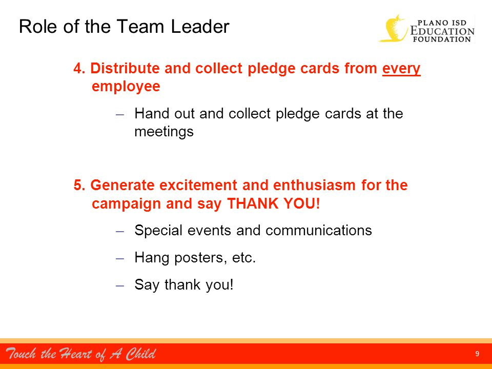 Touch the Heart of A Child 9 Role of the Team Leader 4.