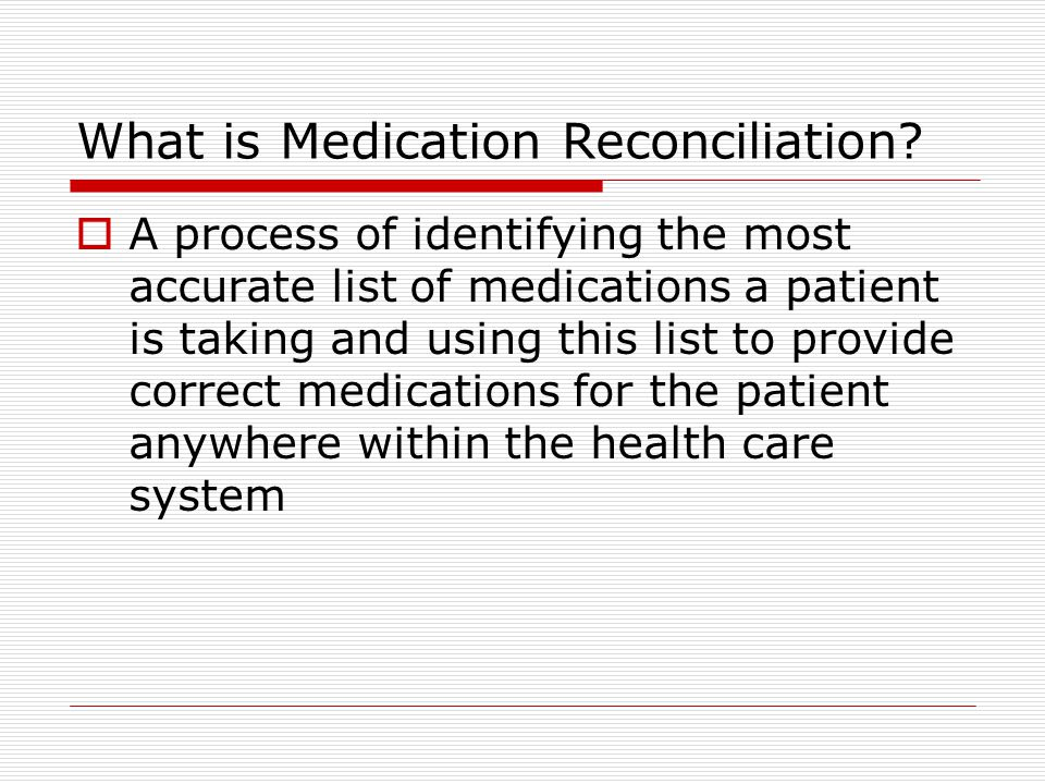 What is Medication Reconciliation.
